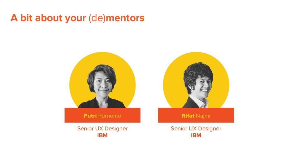 A bit about your (de)mentors Putri Purnomo Rifa...