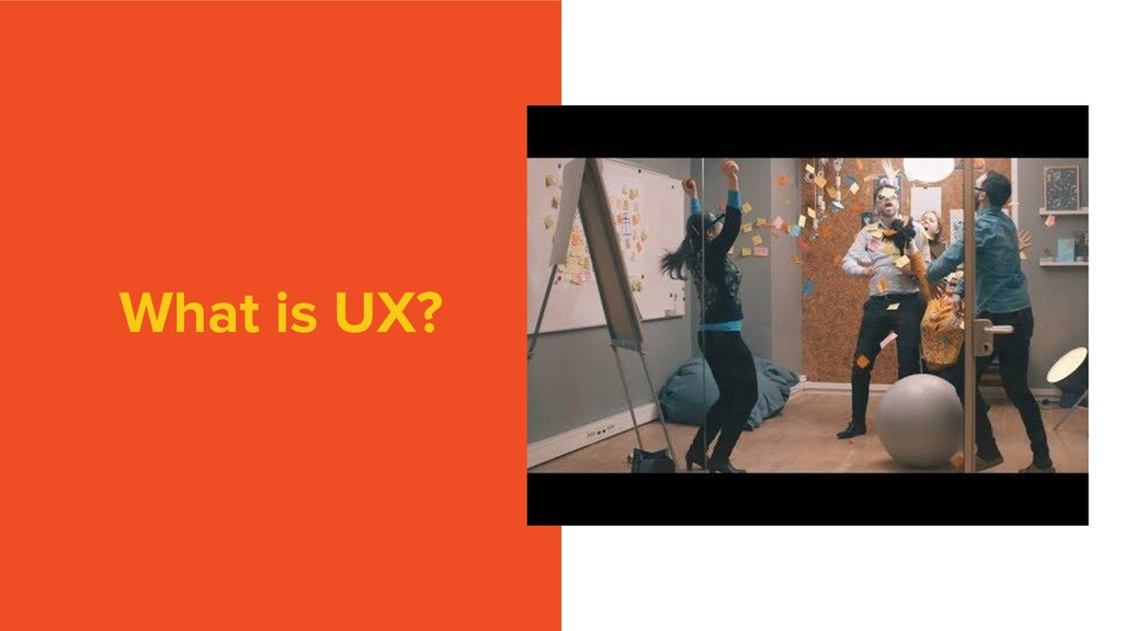 What is UX?