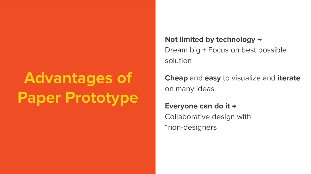Advantages of Paper Prototype Not limited by te...