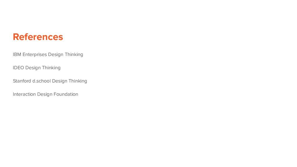References IBM Enterprises Design Thinking IDEO...
