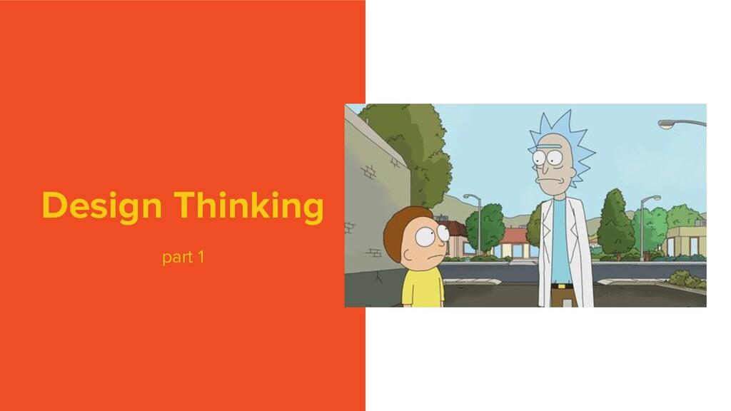 Design Thinking part 1