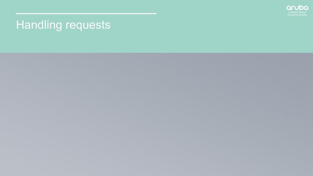 14 Handling requests