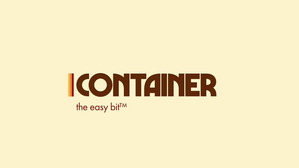 CONTAINER the easy bit™