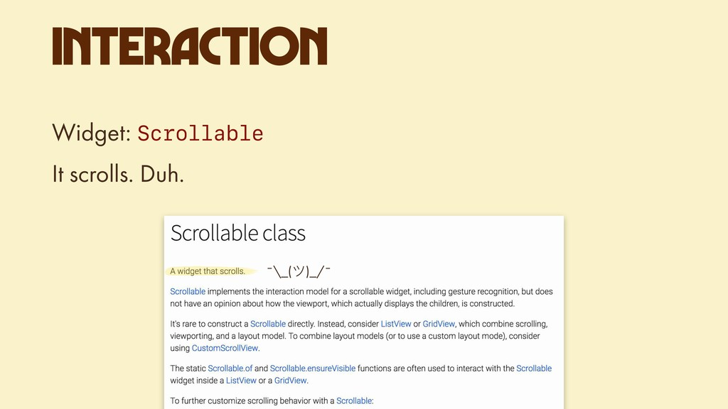 INTERACTION Widget: Scrollable It scrolls. Duh....