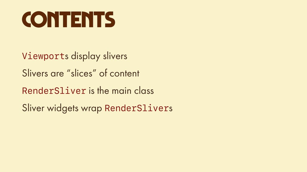 CONTENTS Viewports display slivers Slivers are ...