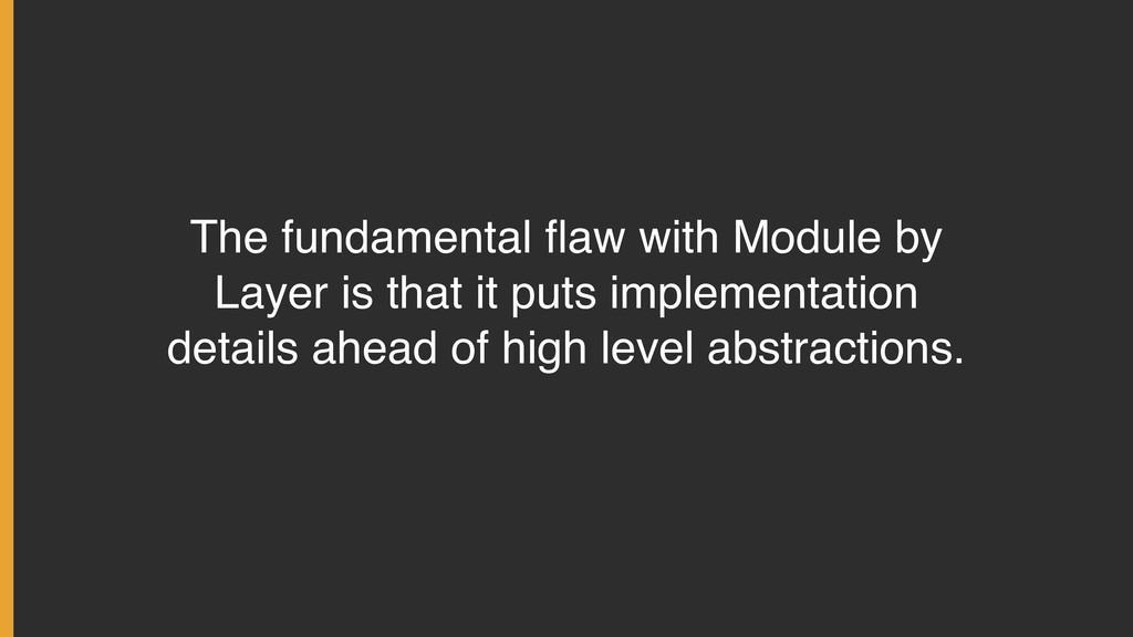 The fundamental flaw with Module by Layer is tha...