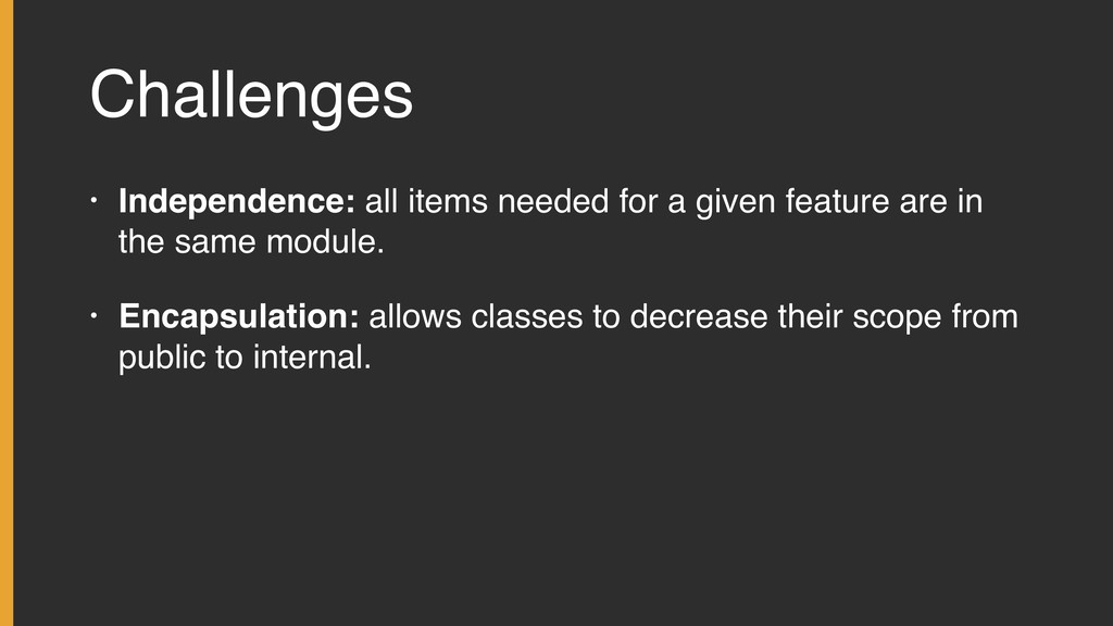 Challenges • Independence: all items needed for...