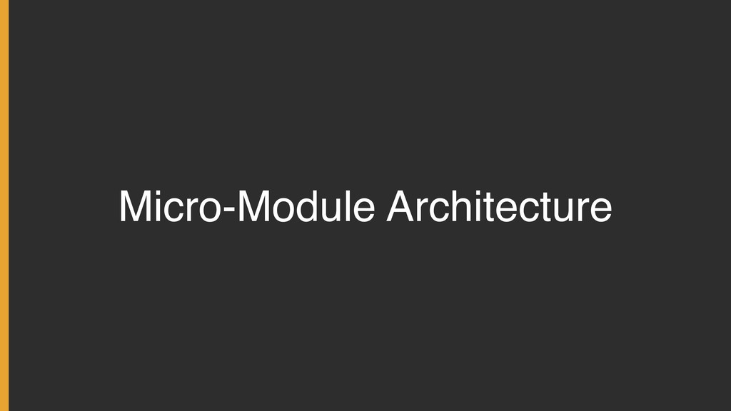 Micro-Module Architecture