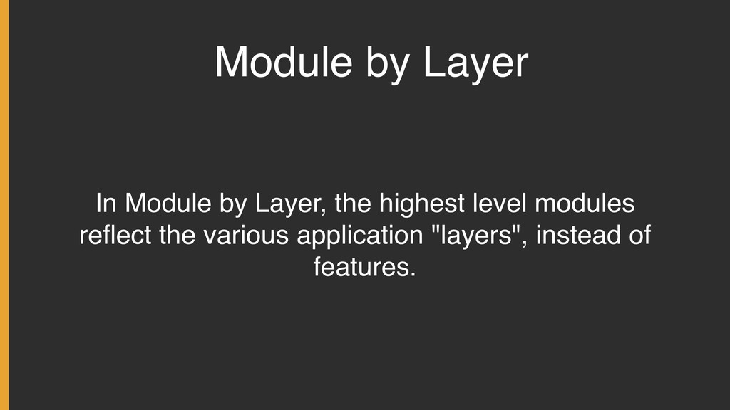 Module by Layer In Module by Layer, the highest...