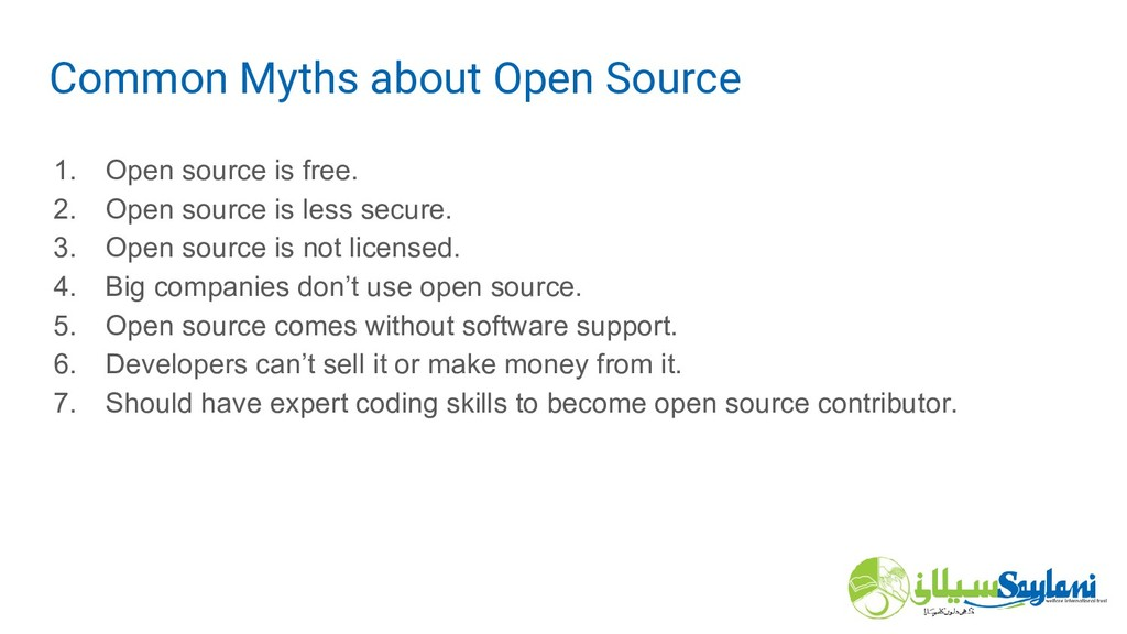 1. Open source is free. 2. Open source is less ...