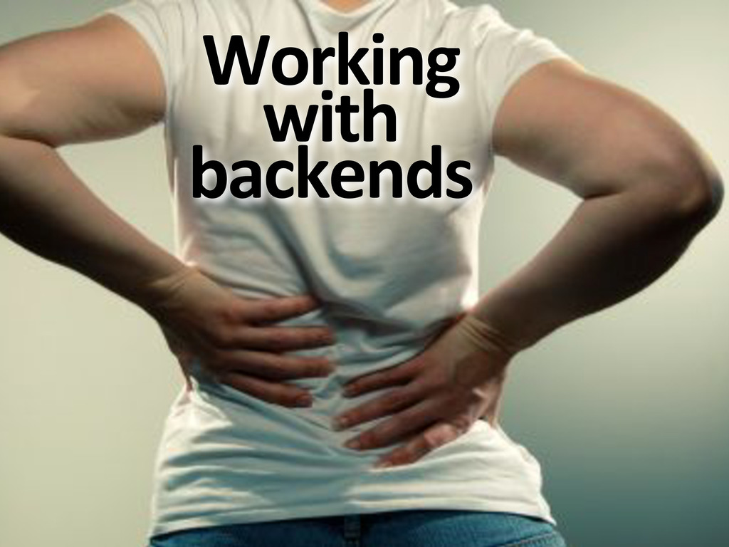 Working& with& backends