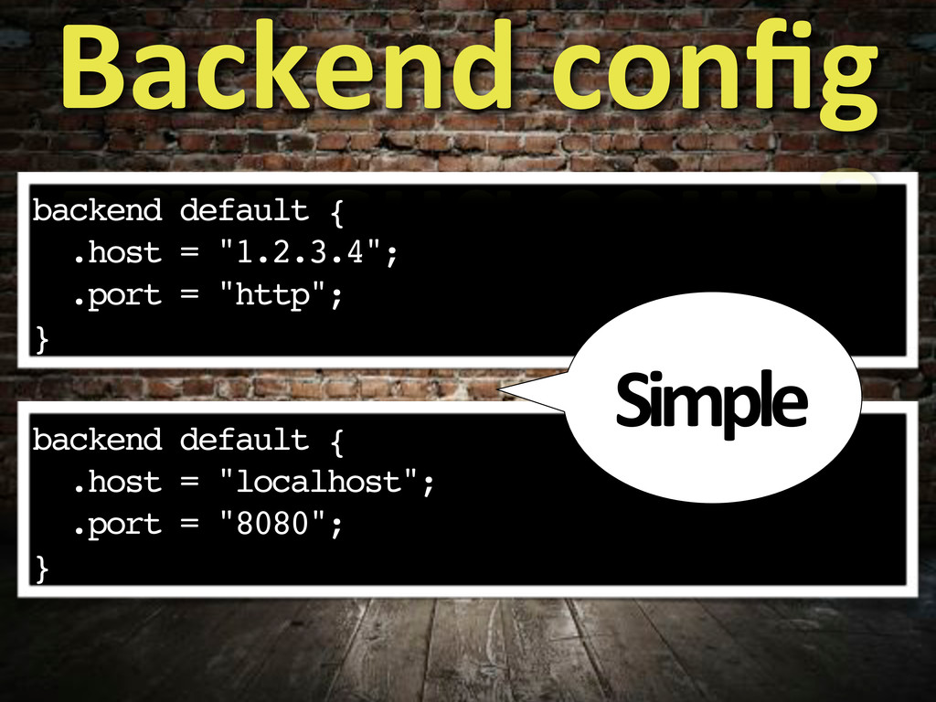 "backend default { .host = ""1.2.3.4""; .port = ""h..."