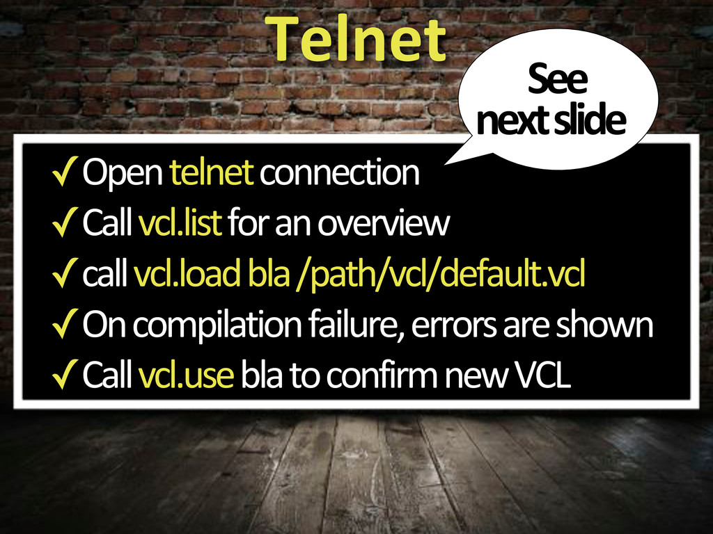 ✓Open5telnet5connection ✓Call5vcl.list5for5an5o...