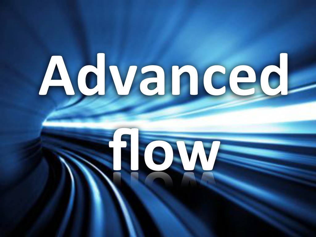 Advanced& flow