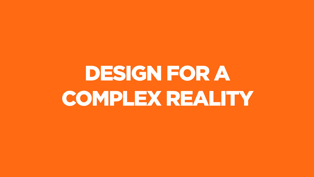 DESIGN FOR A COMPLEX REALITY