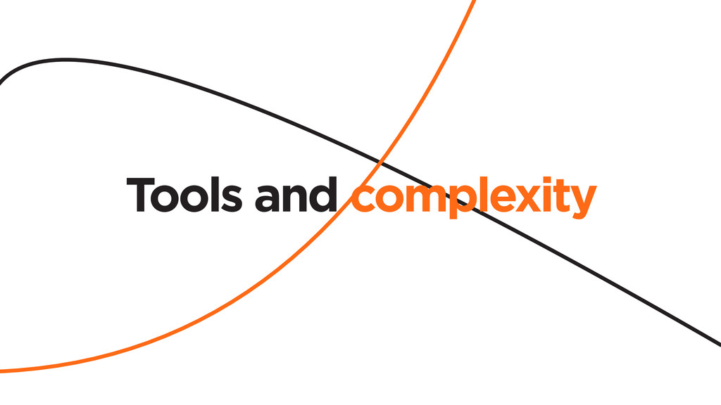 Tools and complexity