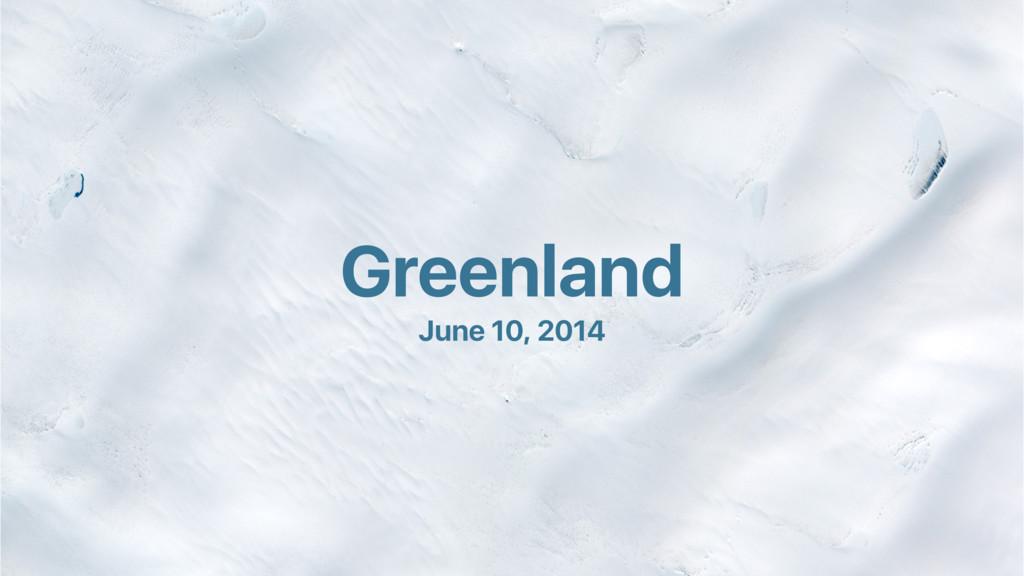 Greenland June 10, 2014