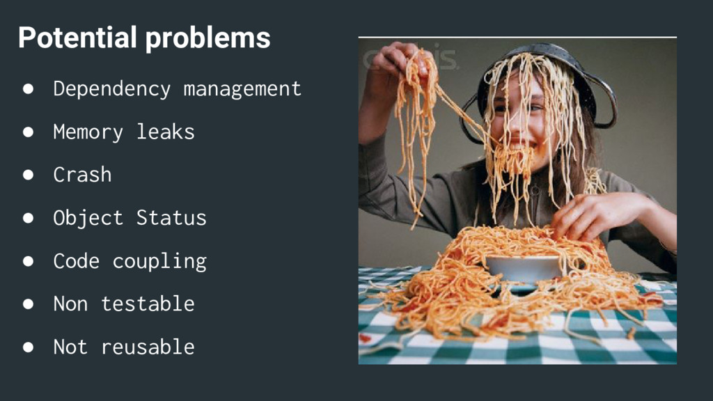 Potential problems ● Dependency management ● Me...