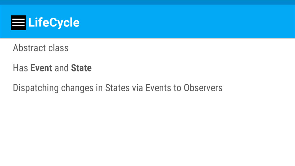LifeCycle Abstract class Has Event and State Di...