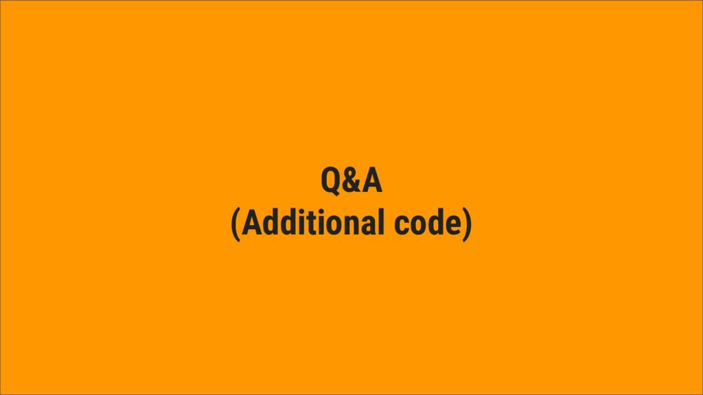 Q&A (Additional code)