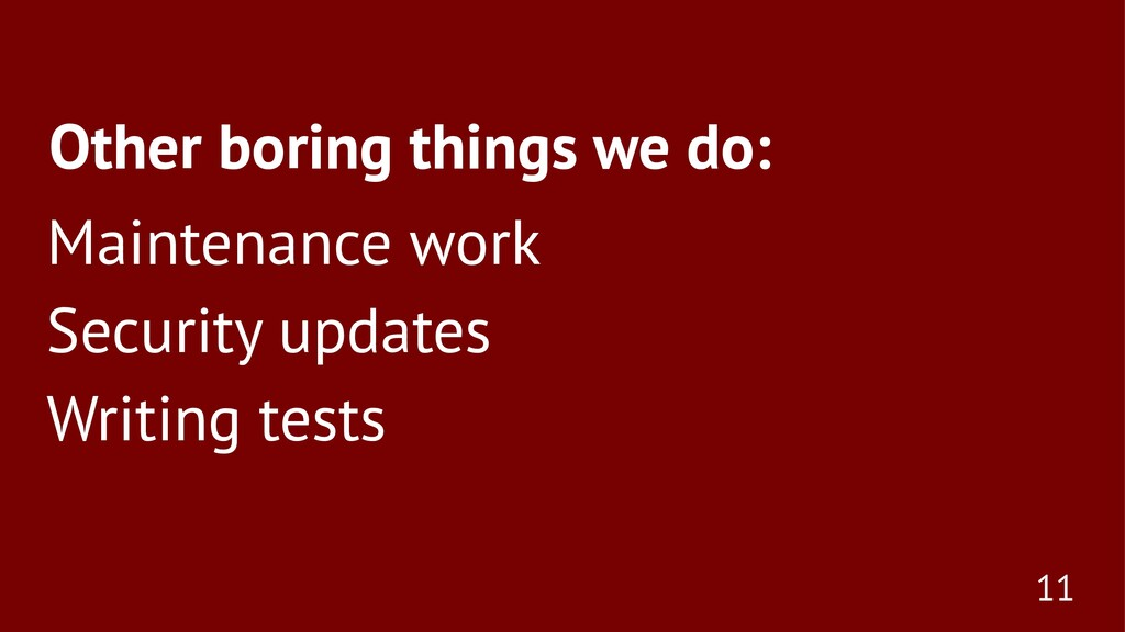Other boring things we do: Maintenance work Sec...