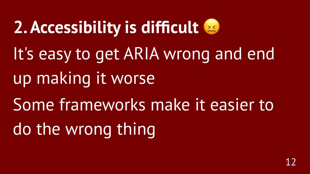 2. Accessibility is difficult It's easy to get A...
