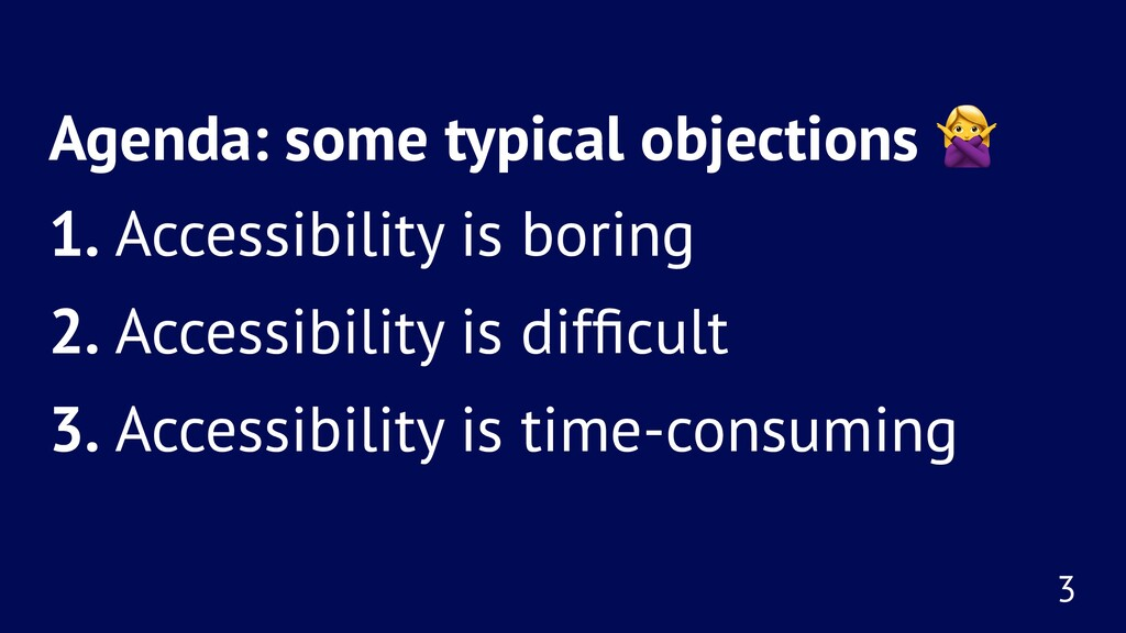 Agenda: some typical objections 1. Accessibilit...