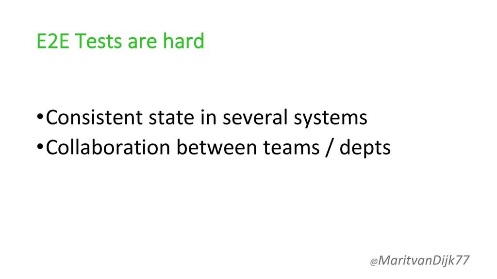 E2E Tests are hard •Consistent state in several...