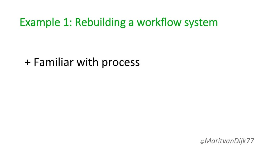Example 1: Rebuilding a workflow system + Famil...