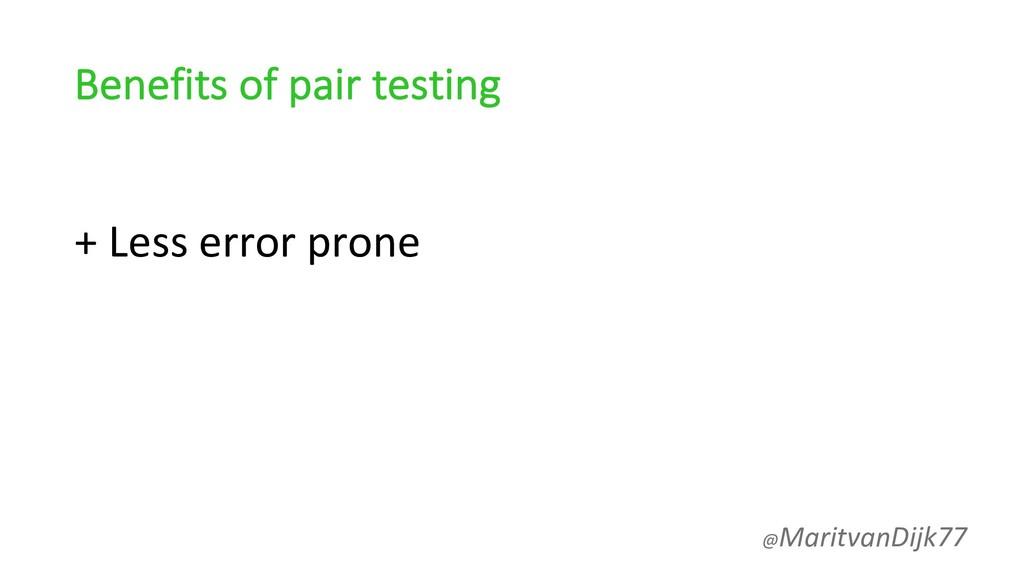 Benefits of pair testing + Less error prone @Ma...