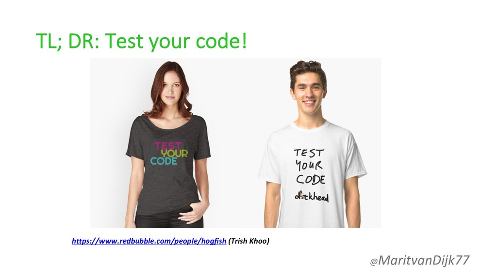 TL; DR: Test your code! https://www.redbubble.c...