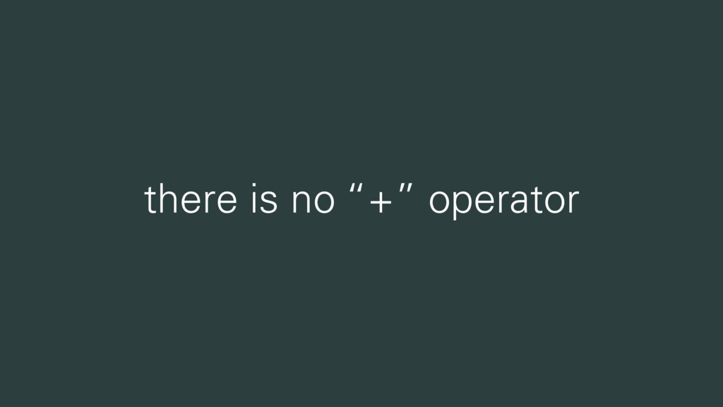 "there is no ""+"" operator"