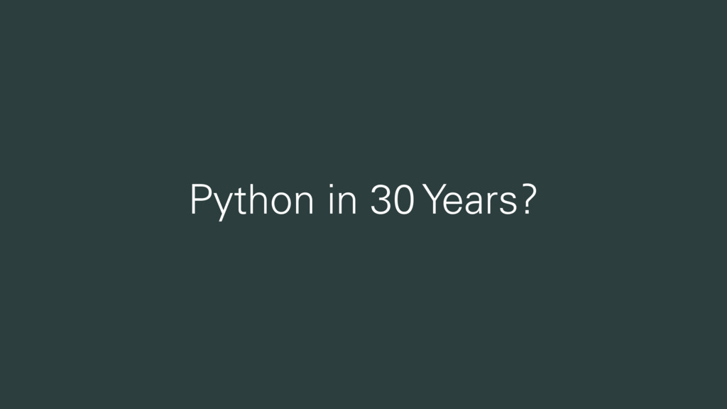 Python in 30 Years?