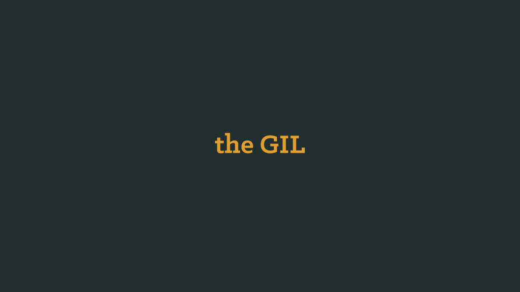 the GIL