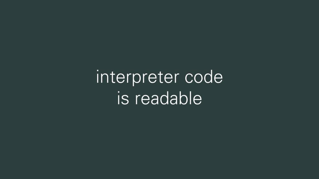 interpreter code is readable