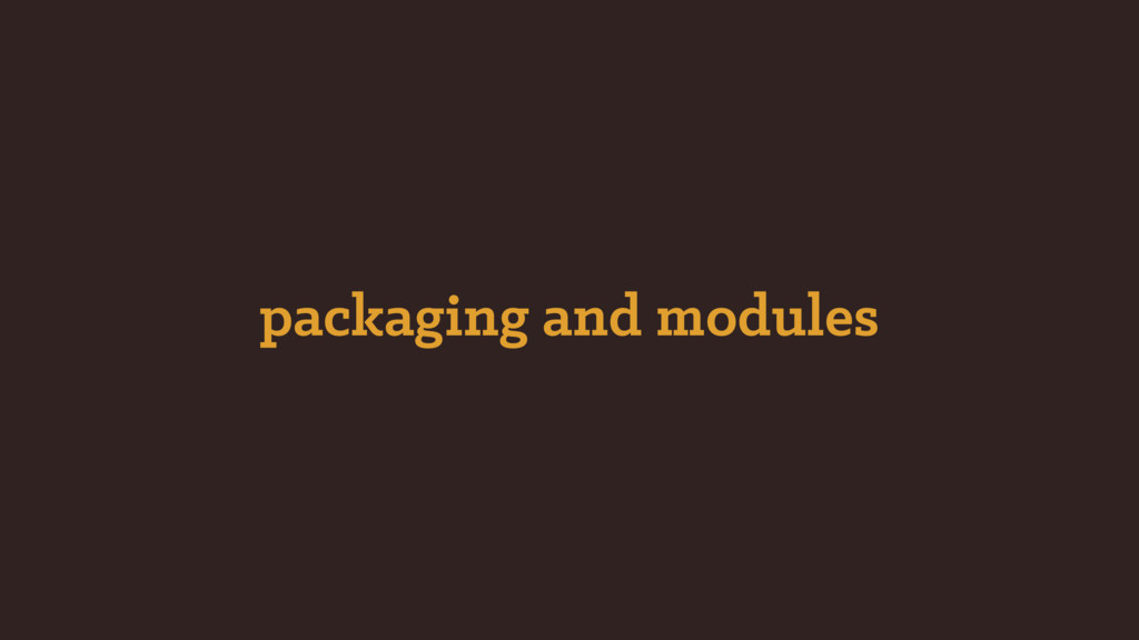 packaging and modules