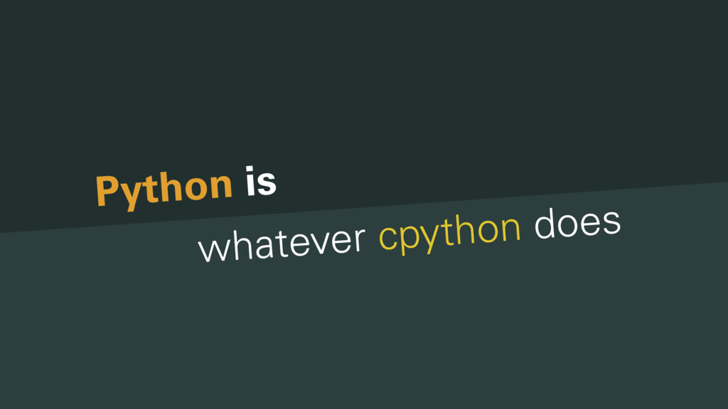 Python is whatever cpython does