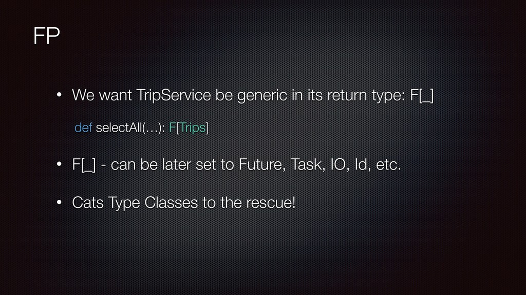 FP • We want TripService be generic in its retu...