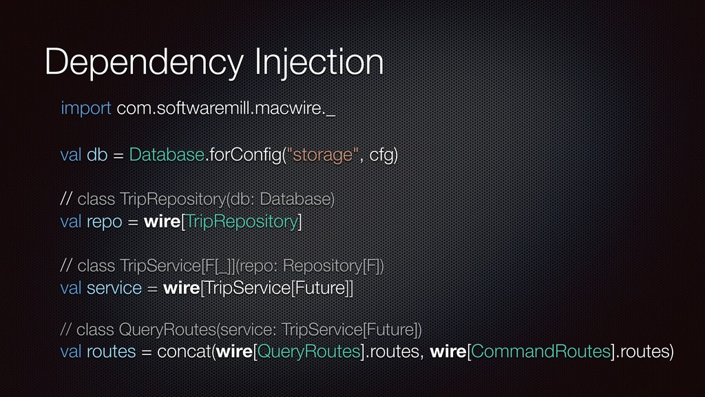 Dependency Injection val db = Database.forConfig...