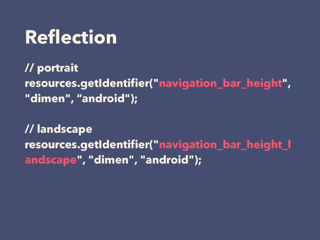 """Reflection // portrait resources.getIdentifier(""""n..."""