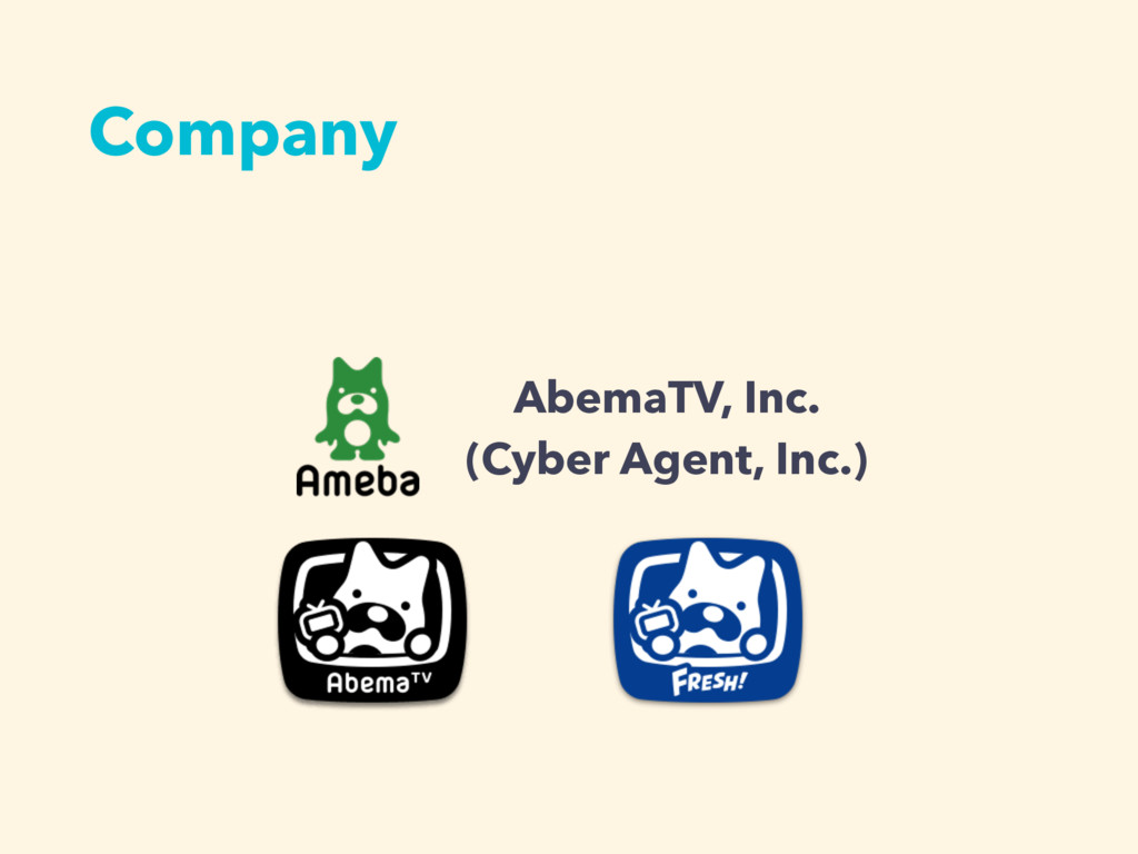 Company AbemaTV, Inc. (Cyber Agent, Inc.)