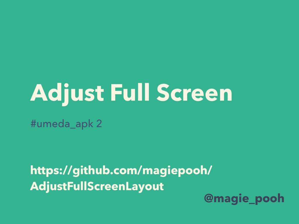 Adjust Full Screen @magie_pooh https://github.c...