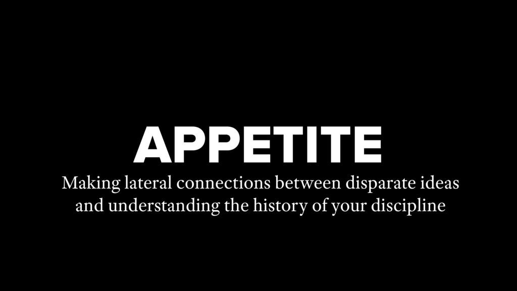 APPETITE Making lateral connections between dis...