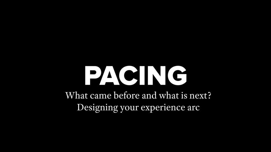 PACING What came before and what is next? Desig...