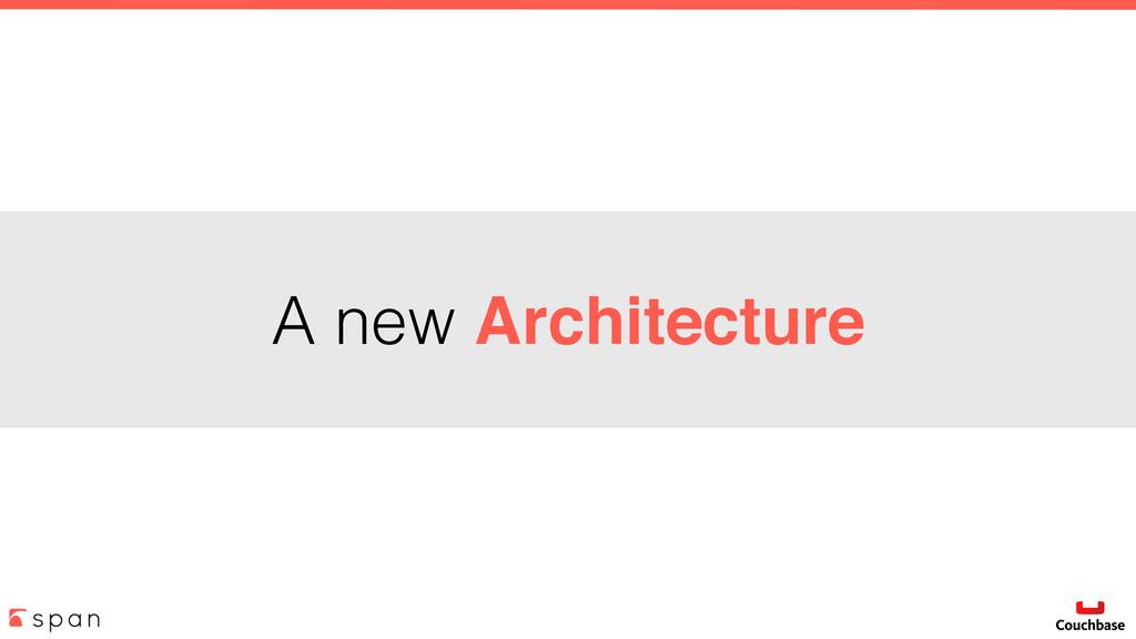 A new Architecture