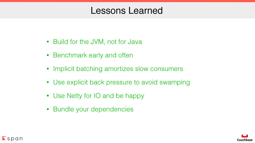 Lessons Learned • Build for the JVM, not for Ja...
