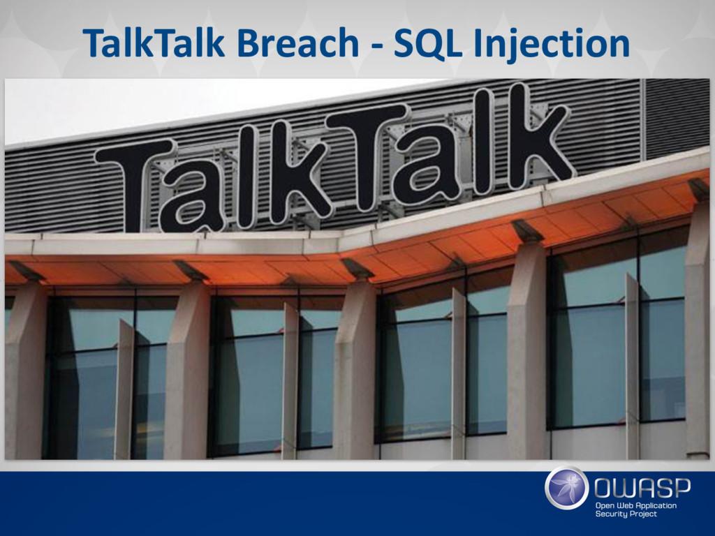 TalkTalk Breach - SQL Injection