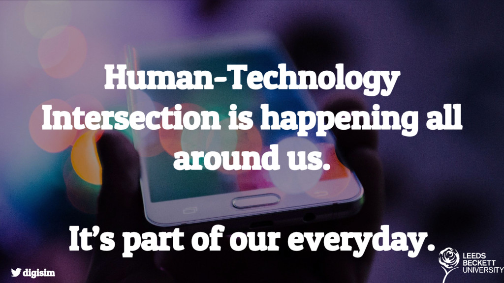 Human-Technology Intersection is happening all ...