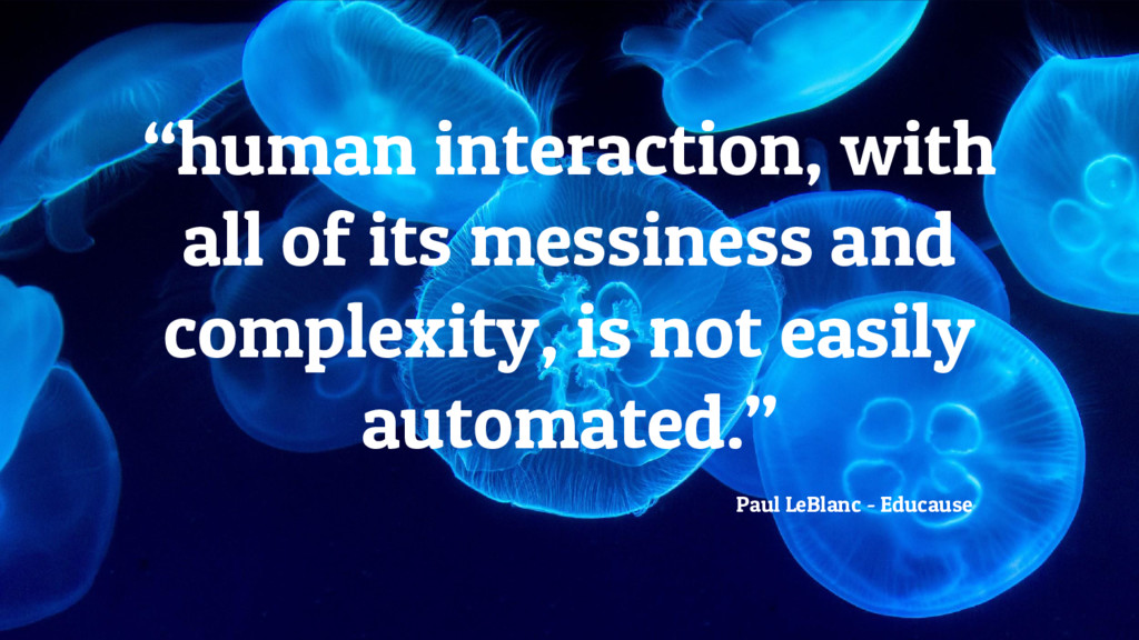 """""""human interaction, with all of its messiness a..."""