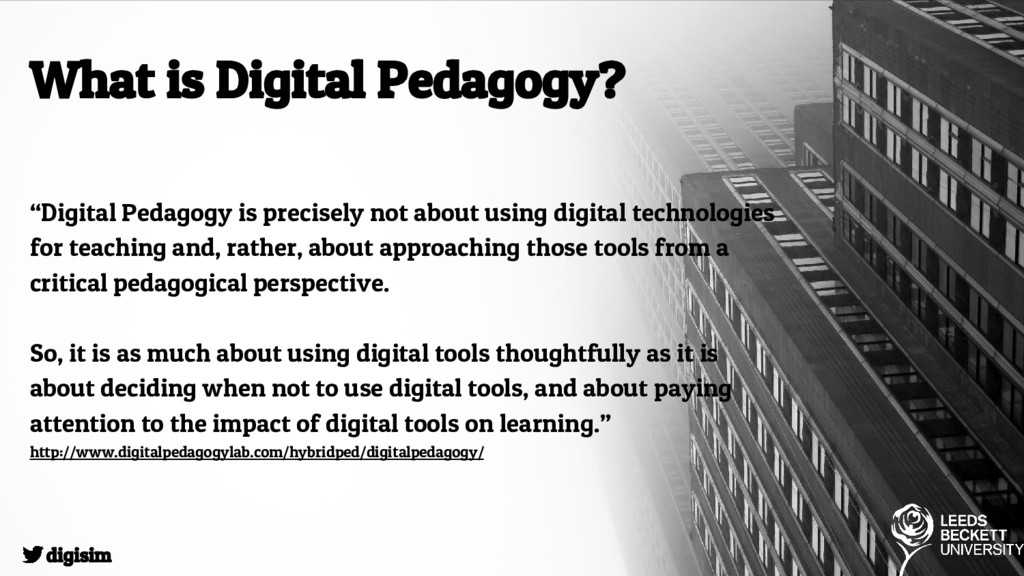 """What is Digital Pedagogy? """"Digital Pedagogy is ..."""